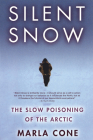 Silent Snow: The Slow Poisoning of the Arctic Cover Image