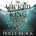 The Wicked King Lib/E Cover Image