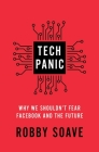 Tech Panic: Why We Shouldn't Fear Facebook and the Future Cover Image