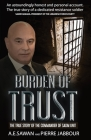 Burden of Trust: The True Story of the Commander of the Sadm Unit Cover Image
