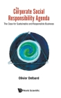 Corporate Social Responsibility Agenda, The: The Case for Sustainable and Responsible Business Cover Image