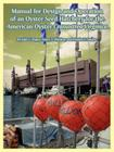 Manual for Design and Operation of an Oyster Seed Hatchery for the American Oyster Crassostrea Virginica Cover Image