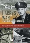 Harry's War: A War World II Memoir Cover Image