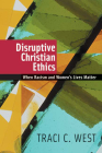 Disruptive Christian Ethics: When Racism and Women's Lives Matter Cover Image
