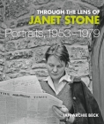 Through the Lens of Janet Stone: Portraits, 1953-1979 Cover Image