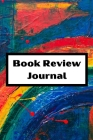 Book Review Log: reading log book to write reviews and immortalize your favorite books 6 x 9 with 105 pages Book review for book lovers Cover Image