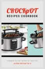 Crockpot Recipes Cookbook: Easy and Delicious Crock Pot Recipes for Everyday Meals Cover Image