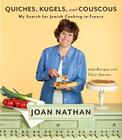 Quiches, Kugels, and Couscous: My Search for Jewish Cooking in France Cover Image