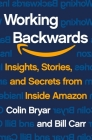 Working Backwards: Insights, Stories, and Secrets from Inside Amazon Cover Image