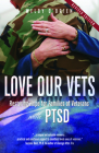 Love Our Vets: Restoring Hope for Families of Veterans with Ptsd: 2nd Edition Cover Image