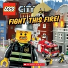 Fight This Fire! (LEGO City) Cover Image