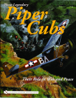 Those Legendary Piper Cubs: Their Role in War and Peace (Schiffer Military History Book) Cover Image