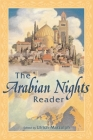 The Arabian Nights Reader (Series in Fairy-Tale Studies) Cover Image