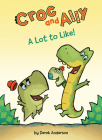 A Lot to Like! (Croc and Ally) Cover Image