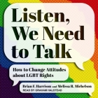 Listen, We Need to Talk Lib/E: How to Change Attitudes about Lgbt Rights Cover Image