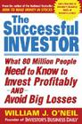The Successful Investor: What 80 Million People Need to Know to Invest Profitably and Avoid Big Losses Cover Image