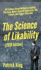 The Science of Likability: 60 Evidence-Based Methods to Radiate Charisma, Make a Powerful Impression, Win Friends, and Trigger Attraction Cover Image
