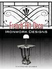 French Art Deco Ironwork Designs (Dover Jewelry and Metalwork) Cover Image