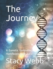 The Journey: A Genetic Genealogy Handbook with Case Studies Cover Image