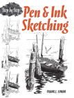 Pen & Ink Sketching: Step by Step (Dover Art Instruction) Cover Image