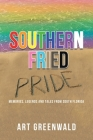 Southern Fried Pride: Memories, Legends and Tales from South Florida Cover Image