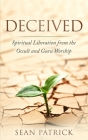 Deceived: Spiritual Liberation from the Occult and Guru Worship Cover Image