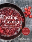 Tasting Georgia: A Food and Wine Journey in the Caucasus with Over 70 Recipes Cover Image