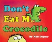 Don't Eat Me, Crocodile Cover Image