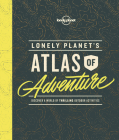 Lonely Planet's Atlas of Adventure Cover Image