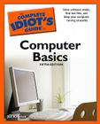 The Complete Idiot's Guide to Computer Basics, 5th Edition Cover Image