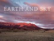 Earth and Sky: Photographs and Stories from Montana and Alberta Cover Image