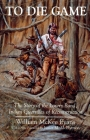 To Die Game: The Story of the Lowry Band, Indian Guerillas of Reconstruction (Iroquois and Their Neighbors) Cover Image