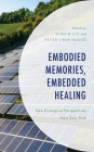 Embodied Memories, Embedded Healing: New Ecological Perspectives from East Asia Cover Image