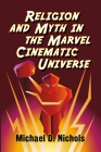 Religion and Myth in the Marvel Cinematic Universe Cover Image