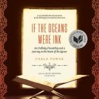 If the Oceans Were Ink Lib/E: An Unlikely Friendship and a Journey to the Heart of the Quran Cover Image