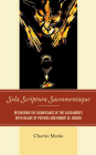 Sola Scriptura Sacramentaque: Recovering the Significance of the Sacraments with Hilary of Poitiers and Robert W. Jenson Cover Image