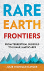 Rare Earth Frontiers: From Terrestrial Subsoils to Lunar Landscapes Cover Image