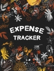 Expense Tracker: Daily Spending Personal Logbook. Keep Track, Record about Personal Cash Management (Income, Cost, Spending, Expenses). (Financial Planning #4) Cover Image