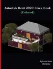 Autodesk Revit 2020 Black Book (Colored) Cover Image