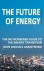 The Future of Energy: 2020 Edition (Black & White) Cover Image