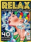 Relax Coloring Book For Adults: 40 Mind-Blowing Pages Coloring Book by Alan Green for Stress Relief Art Therapy and Relaxation Cover Image