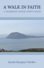 A Walk in Faith: A Pilgrimage across North Wales Cover Image