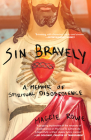 Sin Bravely: A Memoir of Spiritual Disobedience Cover Image
