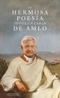 La Hermosa Poesía Involuntaria de Amlo Cover Image