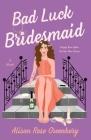 Bad Luck Bridesmaid: A Novel Cover Image