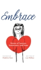 Embrace: Stories of humour, humanness and hope (Inspired by Madeline Kean) Cover Image