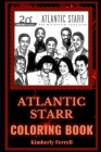 Atlantic Starr Coloring Book: A Contemporary R&B and a Motivating Stress Relief Adult Coloring Book Cover Image