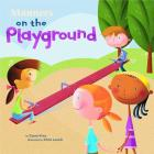 Manners on the Playground (Way to Be! Manners) Cover Image