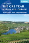 Trekking The GR5 Trail Benelux and Lorraine: The North Sea to the Vosges Mountains Cover Image