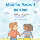 Be Kind (Tagalog-English) Maging Mabait Cover Image